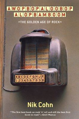 Awopbopaloobop Alopbamboom: The Golden Age of Rock