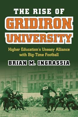 The Rise of Gridiron University: Higher Education