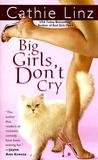 Big Girls Don't Cry by Cathie Linz