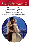 Virgin Mistress, Scandalous Love-Child by Jennie Lucas