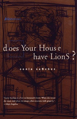 Does Your House Have Lions? by Sonia Sanchez