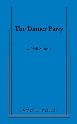 Dinner Party by Neil Simon