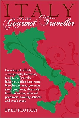 Italy for the Gourmet Traveler by Fred Plotkin