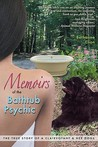 Memoirs of the Bathtub Psychic - The True Story of a Clairvoy... by Bethanne Elion