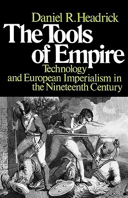 The Tools of Empire by Daniel R. Headrick