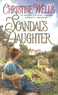 Scandal's Daughter by Christine Wells