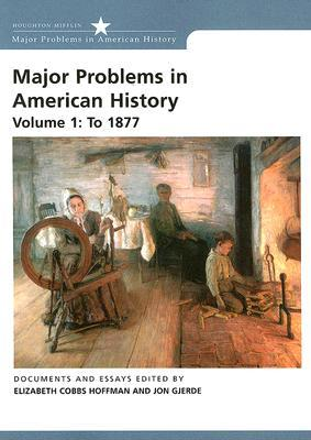 Major Problems In American History, Volume 1 by Elizabeth Cobbs Hoffman