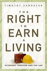 The Right to Earn a Living: Economic Freedom and the Law