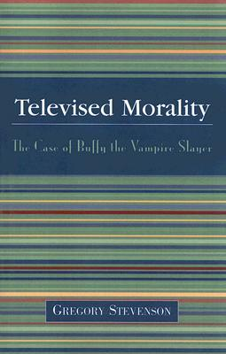 Televised Morality by Gregory Stevenson