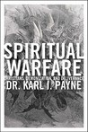 Spiritual Warfare: Christians, Demonization, and Deliverance