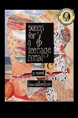 Songs for a Teenage Nomad by Kim Culbertson