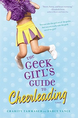 The Geek Girl's Guide to Cheerleading by Charity Tahmaseb