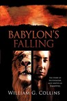 Babylon's Falling: The Story of Belteshazzar, Also Known as Daniyyel