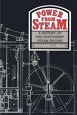 Power from Steam by Richard L. Hills