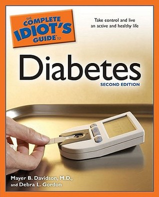 The Complete Idiot's Guide to Diabetes by Mayer B. Davidson