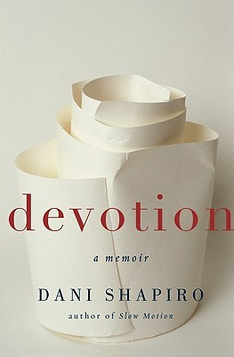 Devotion by Dani Shapiro