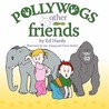 Pollywogs and Other Friends