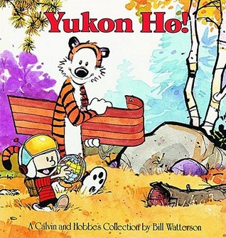 Yukon Ho!: A Calvin and Hobbes Collection