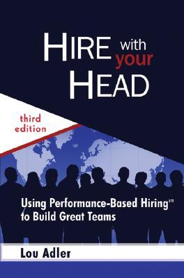 Hire with Your Head by Lou Adler
