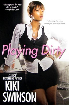 Playing Dirty (Notorious Series, #1) by Kiki Swinson
