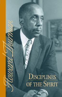 Disciplines of the Spirit by Howard Thurman