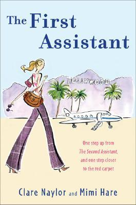 The First Assistant: A Continuing Tale from Behind the Hollywood Curtain (Lizzie Miller #2)