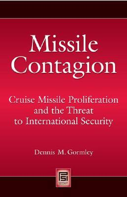Missile Contagion by Dennis M. Gormley