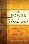 The Power of Memoir: How to Write Your Healing Story
