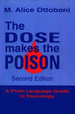 The Dose Makes The Poison by M. Alice Ottoboni