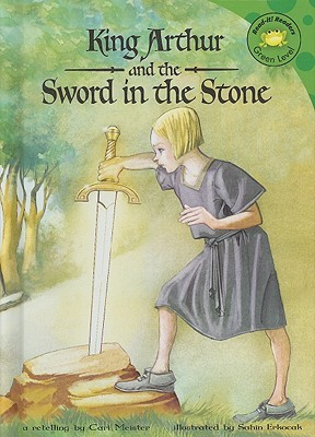 King Arthur and the Sword in the Stone by Cari Meister