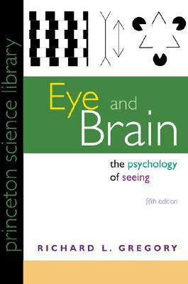 Eye and Brain: The Psychology of Seeing Fifth Edition