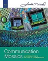 Communication Mosaics: An Introduction To The Field Of Communication (Sixth Edition)