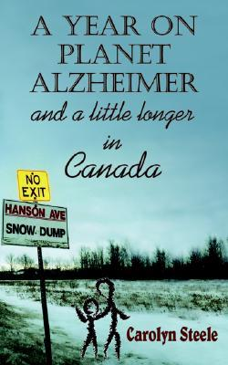 A Year on Planet Alzheimer: And a Little Longer in Canada