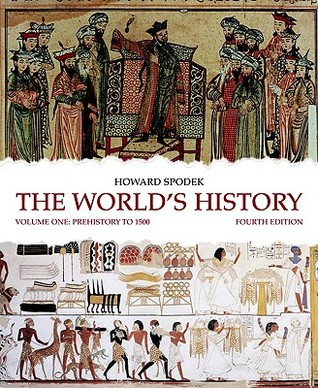 The World's History, Volume 1 by Howard Spodek