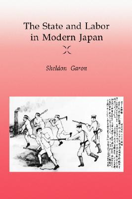 The State and Labor in Modern Japan