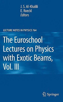 The Euroschool Lectures on Physics with Exotic Beams, Vol. III