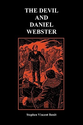 The Devil and Daniel Webster (Creative Short Stories) by Stephen Vincent Benét