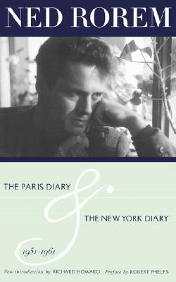 The Paris Diary & The New York Diary 1951-1961 by Ned Rorem