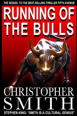 Running of the Bulls: (A Wall Street Thriller) (A Spellman Thriller) (Volume 1)