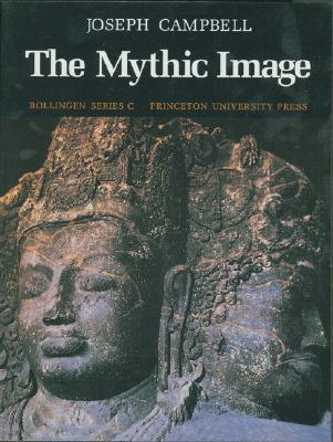 The Mythic Image (Bollingen Series by Joseph Campbell