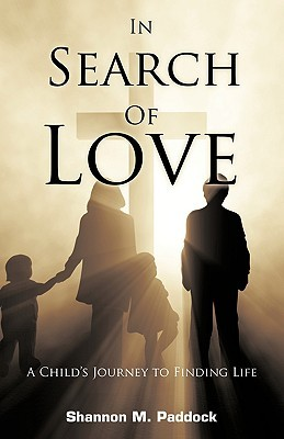 In Search of Love by Shannon M. Paddock