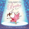 Dogs Don't Do Ballet by Anna Kemp