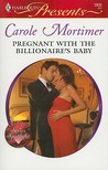 Pregnant with the Billionaire's Baby by Carole Mortimer
