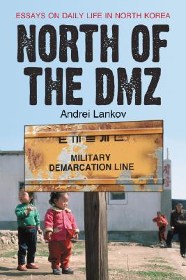 North of the DMZ by Andrei Lankov