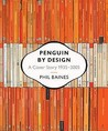 Penguin By Design: A Cover Story, 1935-2005