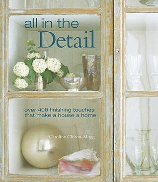 All in the Detail by Caroline Clifton-Mogg