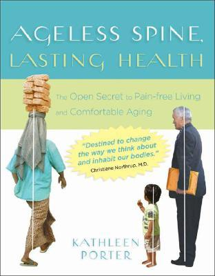 Ageless Spine, Lasting Health by Kathleen Porter