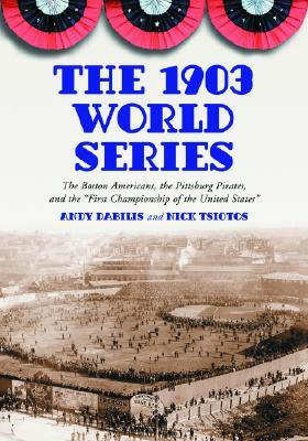 The 1903 World Series by Andy Dabilis