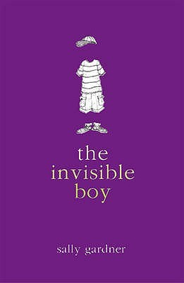 The Invisible Boy by Sally Gardner