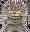 Heavenly Vaults: From Romanesque to Gothic in European Architecture